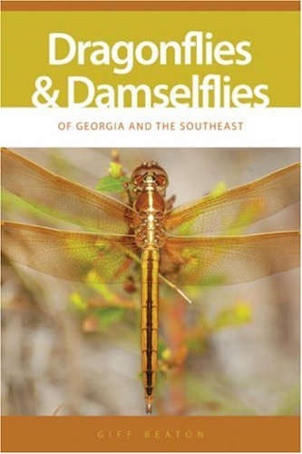 Dragonflies and Damselflies of Georgia and the Southeast (Wormsloe Foundation Nature Book)