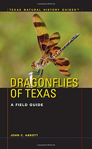 Dragonflies of Texas: A Field Guide (Texas Natural History Guides(TM))