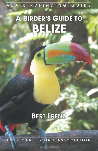 A Birders Guide to Belize