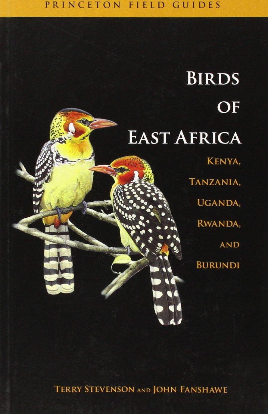 The Birds of East Africa: Kenya, Tanzania, Uganda, Rwanda, Burundi (Princeton Field Guides)